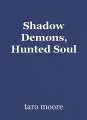 Shadow Demons, Hunted Soul