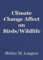 Climate Change Affect on Birds/Wildlife