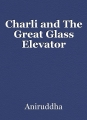 Charli and The Great Glass Elevator