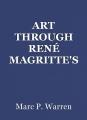 ART THROUGH RENÉ MAGRITTE'S MIND