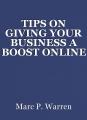 TIPS ON GIVING YOUR BUSINESS A BOOSTONLINE