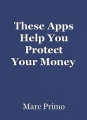 These Apps Help You Protect YourMoney