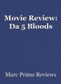 Movie Review: Da 5 Bloods