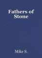 Fathers of Stone