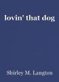 lovin' that dog