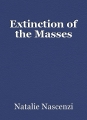 Extinction of the Masses