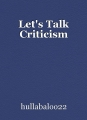 Let's Talk Criticism