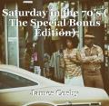 Saturday in the 70's ( The Special Bonus Edition)