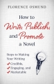How to Write, Publish, and Promote a Novel