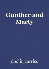 Gunther and Marty