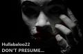Don't Presume...