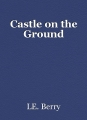Castle on the Ground