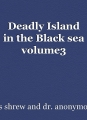Deadly Island in the Black sea volume3