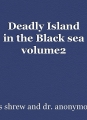 Deadly Island in the Black sea volume2