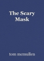 The Scary Mask