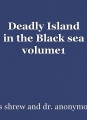 Deadly Island in the Black sea volume1