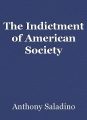 The Indictment of American Society