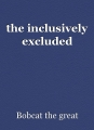 the inclusively excluded