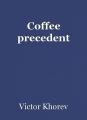 Coffee precedent