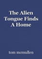 The Alien Tongue Finds A Home