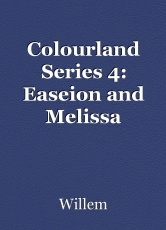 Colourland Series 4: Easeion and Melissa