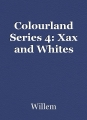 Colourland Series 4: Xax and Whites