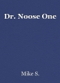 Dr. Noose One