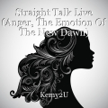 Straight Talk Live (Anger, The Emotion Of The New Dawn)