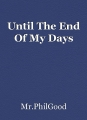 Until The End Of My Days