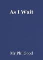As I Wait