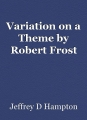 Variation on a Theme by Robert Frost