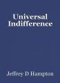 Universal Indifference
