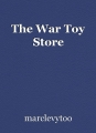 The War Toy Store