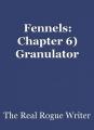Fennels: Chapter 6) Granulator