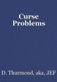 Curse Problems