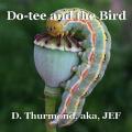 Do-tee and the Bird