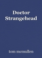 Doctor Strangehead