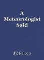 A Meteorologist Said