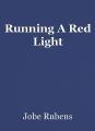 Running A Red Light
