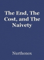 The End, The Cost, and The Naivety