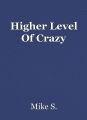 Higher Level Of Crazy
