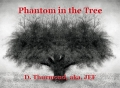 Phantom in the Tree