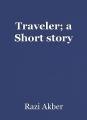Traveler; a Short story