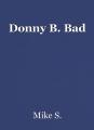 Donny B. Bad