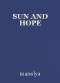 SUN AND HOPE