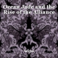 Ocean Jade and the Rise of the Alliance
