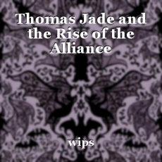 Thomas Jade and the Rise of the Alliance