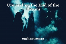 Unraveling the End of the Dream