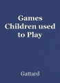 Games Children used to Play