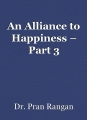 An Alliance to Happiness – Part 3